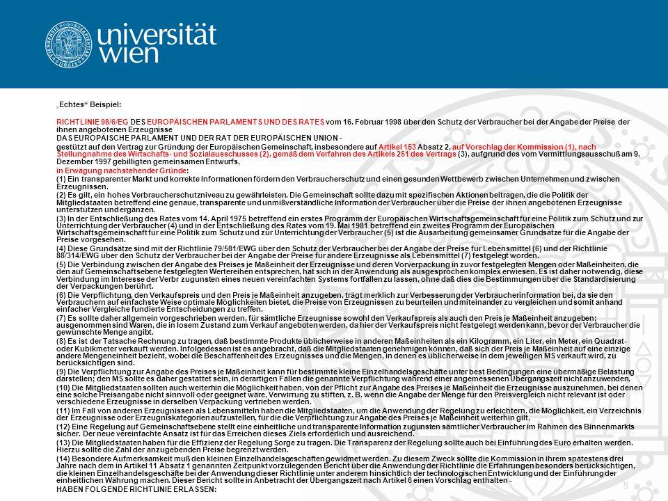 """5 """"Echtes"""" Beispiel: RICHTLINIE 98/6/EG DES EUROPÄISCHEN PARLAMENTS UND DES RATES vom 16. Februar 1998 über den Schutz der Verbraucher bei der Angabe"""