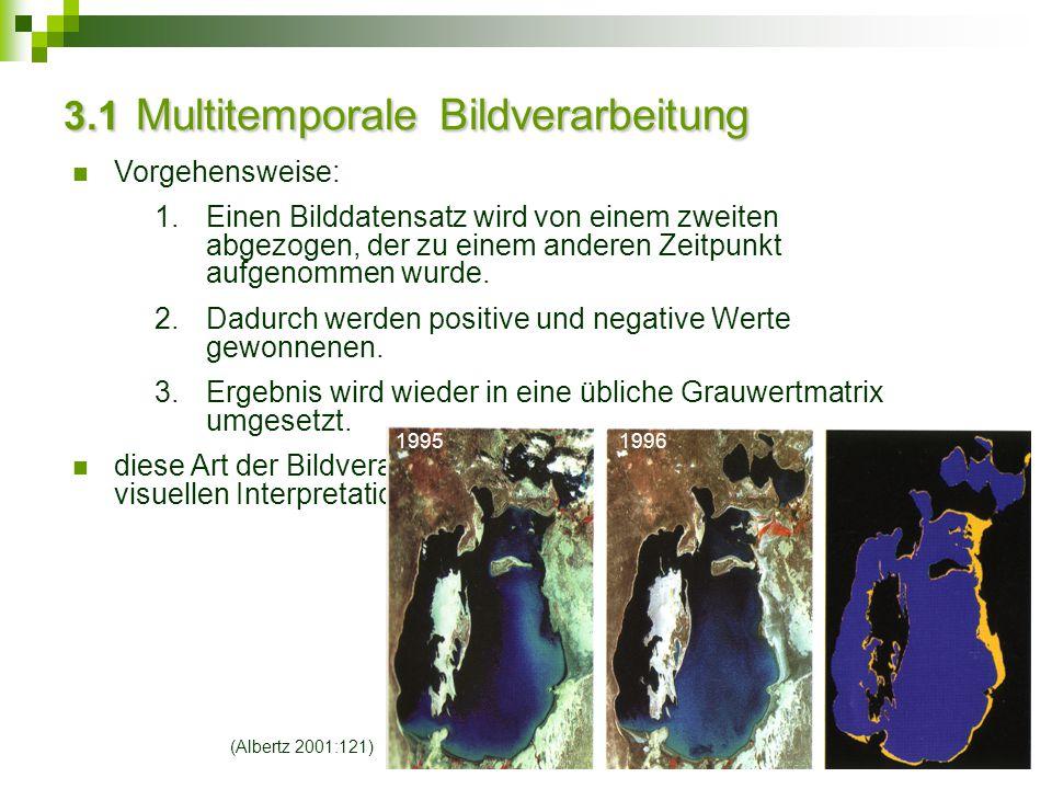 3.1 Multitemporale Bildverarbeitung Vorgehensweise: 1.Einen Bilddatensatz wird von einem zweiten abgezogen, der zu einem anderen Zeitpunkt aufgenommen