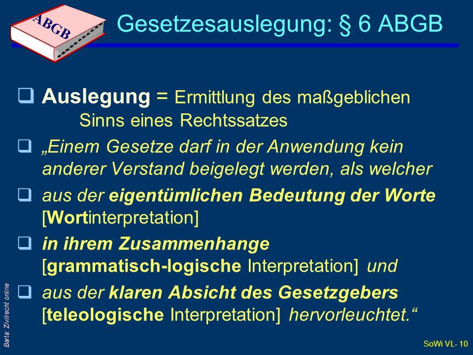 SoWi VL- 9 Barta: Zivilrecht online § 1304 ABGB: Mitverschulden Wenn bei einer Beschädigung zugleich ein Verschulden von Seite des Beschädigten eintritt; so trägt er mit dem Beschädiger den Schaden verhältnismäßig; und, wenn sich das Verhältnis nicht bestimmen lässt, zu gleichen Teilen.