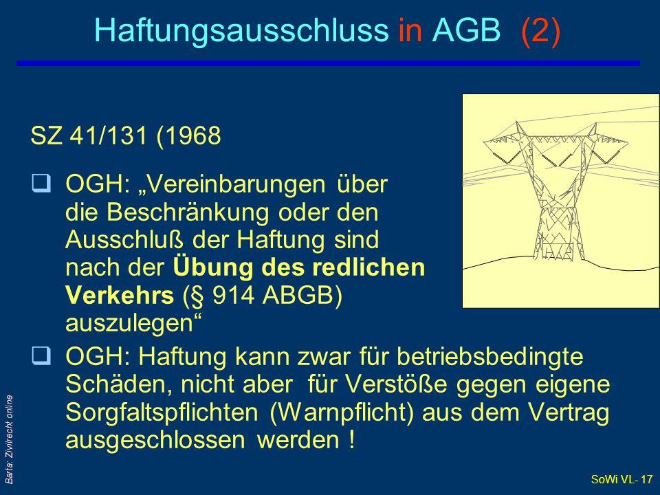 """SoWi VL- 16 Barta: Zivilrecht online Haftungsausschluss in AGB (1) SZ 41/131 (1968) qAGB eines Elektrizitätversorgungs- unternehmens/ EVU enthielten: """"Das EVU ist verpflichtet, Strom..."""