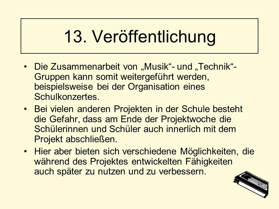 """Die Zusammenarbeit von """"Musik""""- und """"Technik""""- Gruppen kann somit weitergeführt werden, beispielsweise bei der Organisation eines Schulkonzertes. Bei"""