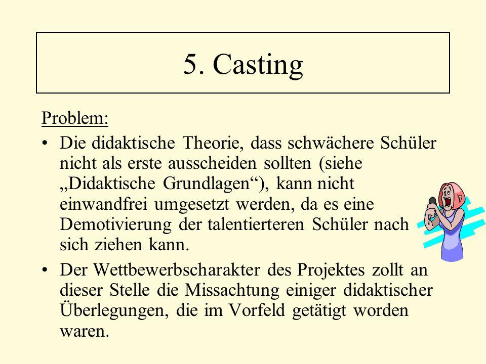 """Problem: Die didaktische Theorie, dass schwächere Schüler nicht als erste ausscheiden sollten (siehe """"Didaktische Grundlagen""""), kann nicht einwandfrei"""
