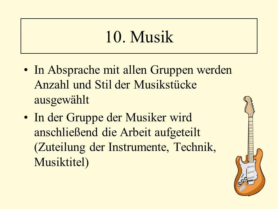 In Absprache mit allen Gruppen werden Anzahl und Stil der Musikstücke ausgewählt In der Gruppe der Musiker wird anschließend die Arbeit aufgeteilt (Zu