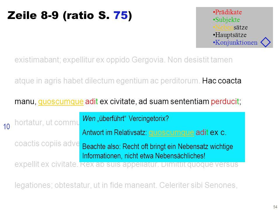 54 Zeile 8-9 (ratio S. 75) existimabant; expellitur ex oppido Gergovia. Non desistit tamen atque in agris habet dilectum egentium ac perditorum. Hac c