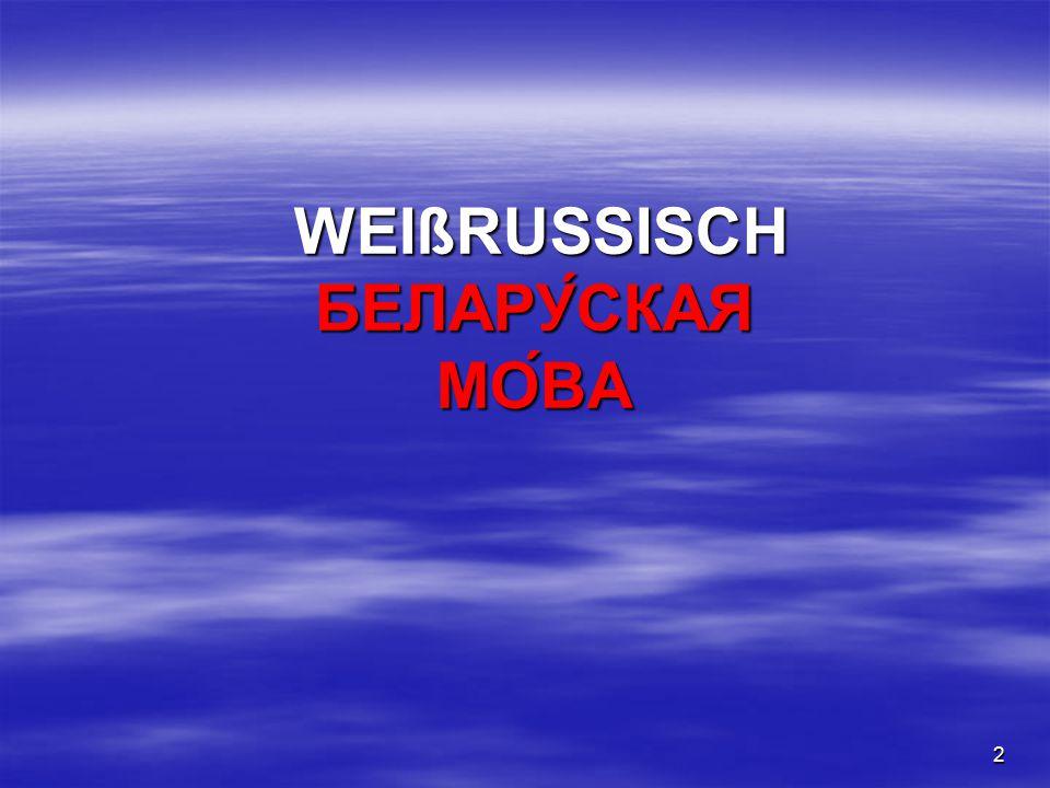 2 WEIßRUSSISCH WEIßRUSSISCH БЕЛАРУСКАЯ МОВА