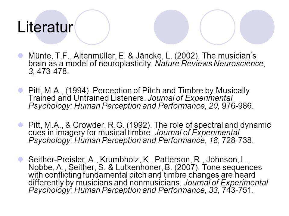 Literatur Münte, T.F., Altenmüller, E. & Jäncke, L.