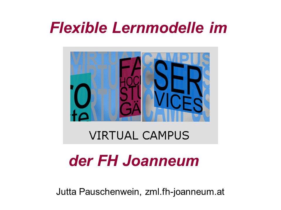 der FH Joanneum Jutta Pauschenwein, zml.fh-joanneum.at Flexible Lernmodelle im
