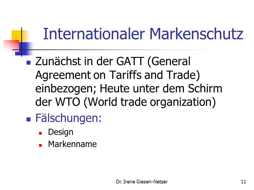 Dr. Irene Giesen-Netzer10 Juristischer Markenbegriff § 4 MarkenG Entstehung des Markenschutzes Der Markenschutz entsteht 1. durch die Eintragung eines