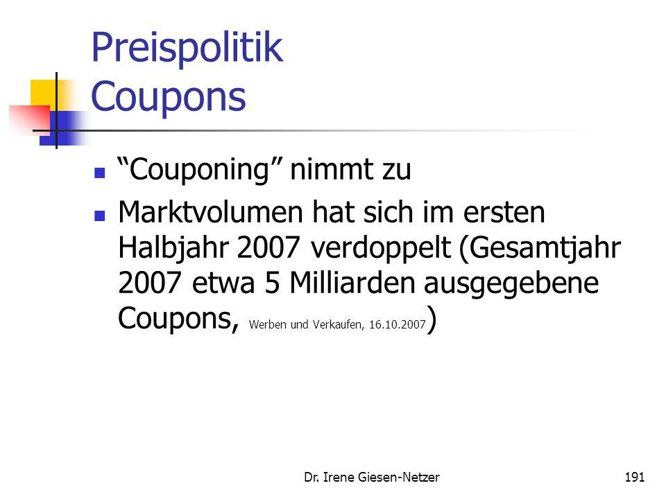 Dr. Irene Giesen-Netzer190 Preispolitik Coupons Collaborative Filtering Systems/ automatisiertes Empfehlungssystem: Berechnung (potentieller) Käufergr