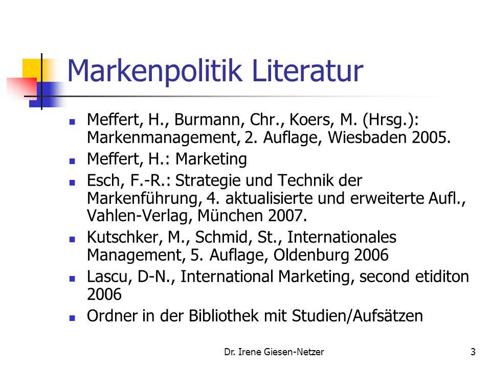 Dr. Irene Giesen-Netzer2 Markenpolitk im Bachelor Studiengang Als Teil des Angebotmanagement 6 Credits Produkt- und Preismanagement /Prof. König, 4 Cr