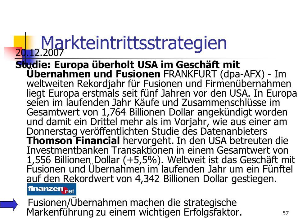 Dr. Irene Giesen-Netzer56 Beispielhafte Markteintrittsstrategien Eigenständiger Aufbau neuer Marken bzw. Gründung von Tochtergesellschaften. Akquisiti
