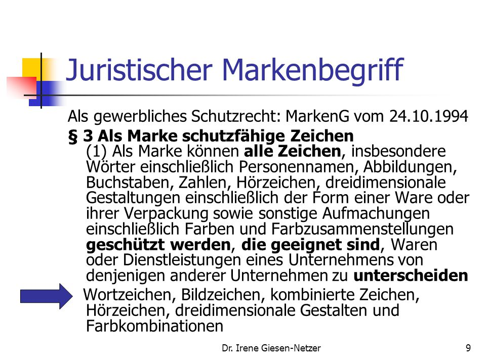 "Dr. Irene Giesen-Netzer8 Technisch-formaler Markenbegriff brand - ""A name, term, design, symbol, or any other feature that identifies one seller's goo"