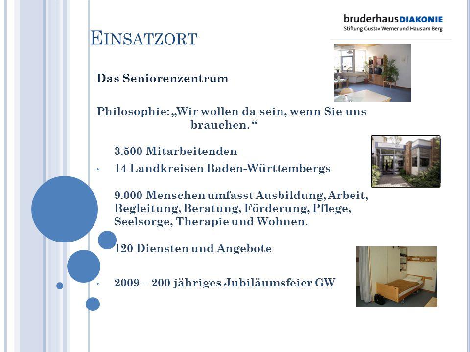 """E INSATZORT Das Seniorenzentrum Philosophie: """"Wir wollen da sein, wenn Sie uns brauchen. '' 3.500 Mitarbeitenden 14 Landkreisen Baden-Württembergs 9.0"""