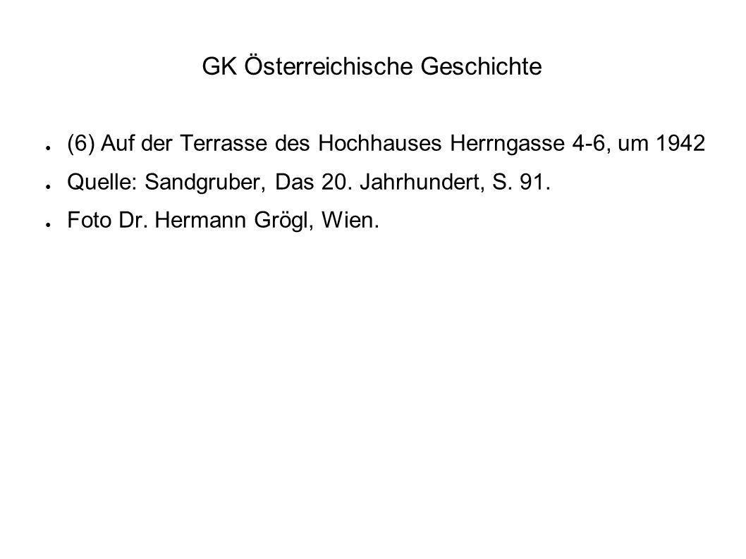 ● (6) Auf der Terrasse des Hochhauses Herrngasse 4-6, um 1942 ● Quelle: Sandgruber, Das 20. Jahrhundert, S. 91. ● Foto Dr. Hermann Grögl, Wien.