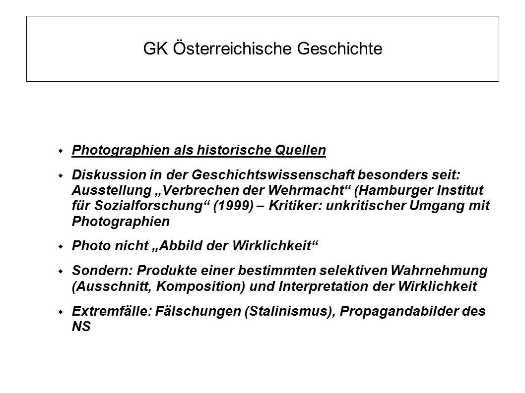 """GK Österreichische Geschichte  Photographien als historische Quellen  Diskussion in der Geschichtswissenschaft besonders seit: Ausstellung """"Verbrech"""