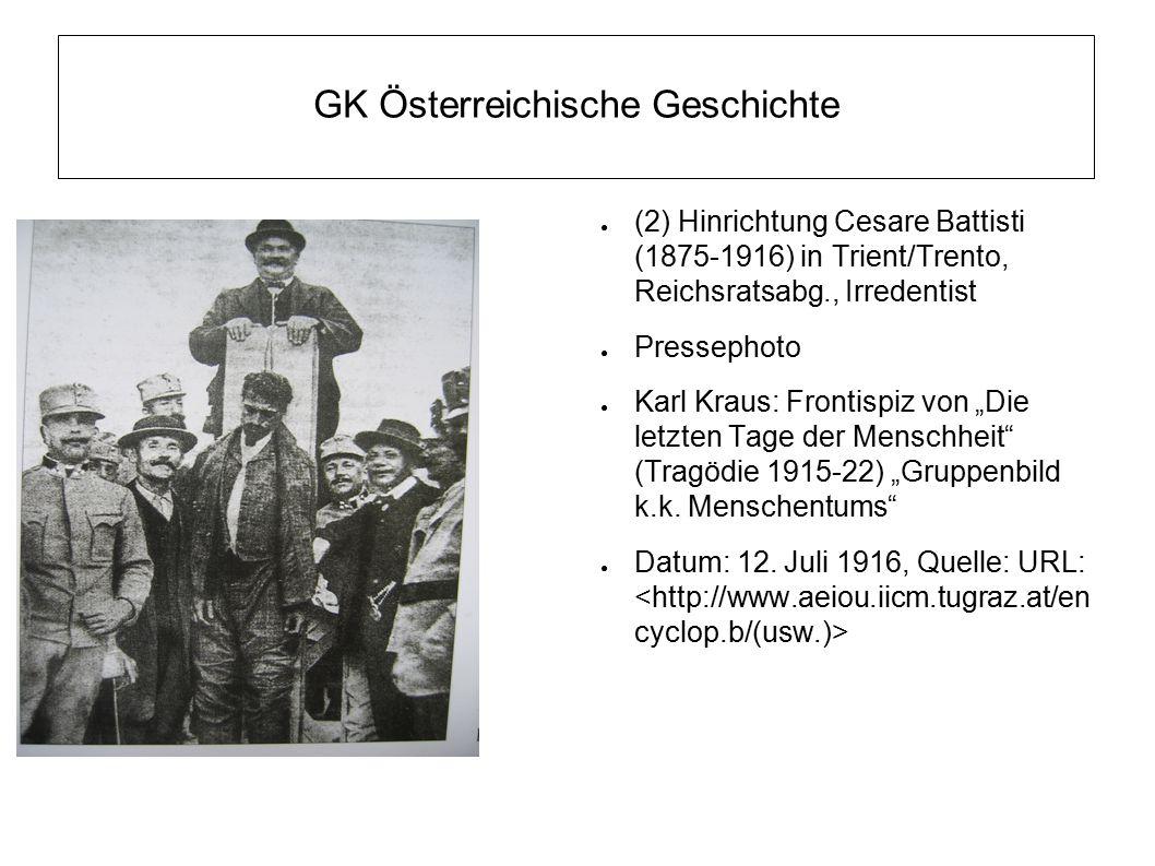 GK Österreichische Geschichte ● (2) Hinrichtung Cesare Battisti (1875-1916) in Trient/Trento, Reichsratsabg., Irredentist ● Pressephoto ● Karl Kraus:
