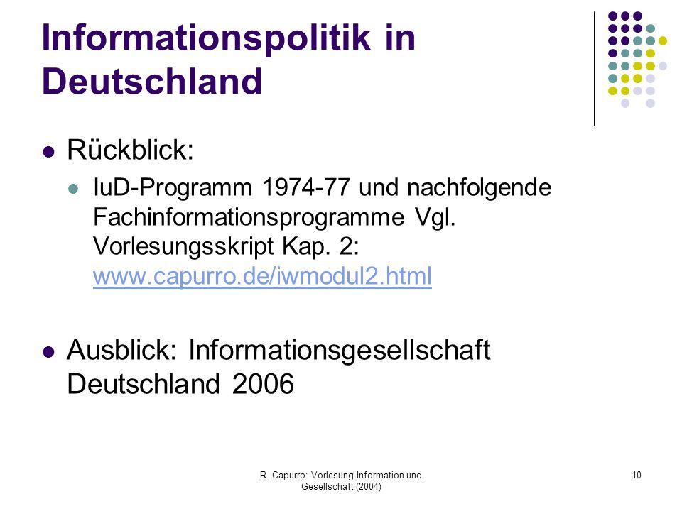 R. Capurro: Vorlesung Information und Gesellschaft (2004) 10 Informationspolitik in Deutschland Rückblick: IuD-Programm 1974-77 und nachfolgende Fachi
