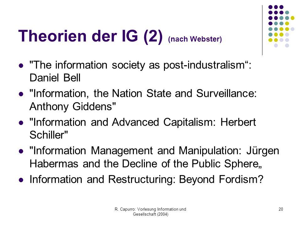 R. Capurro: Vorlesung Information und Gesellschaft (2004) 20 Theorien der IG (2) (nach Webster)