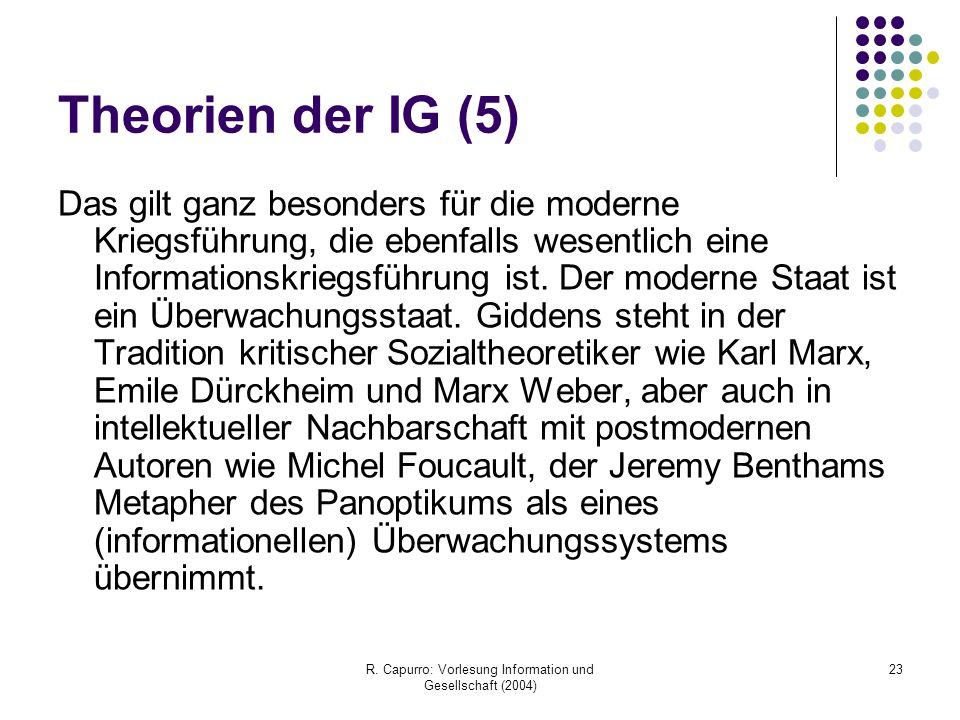 R. Capurro: Vorlesung Information und Gesellschaft (2004) 23 Theorien der IG (5) Das gilt ganz besonders für die moderne Kriegsführung, die ebenfalls