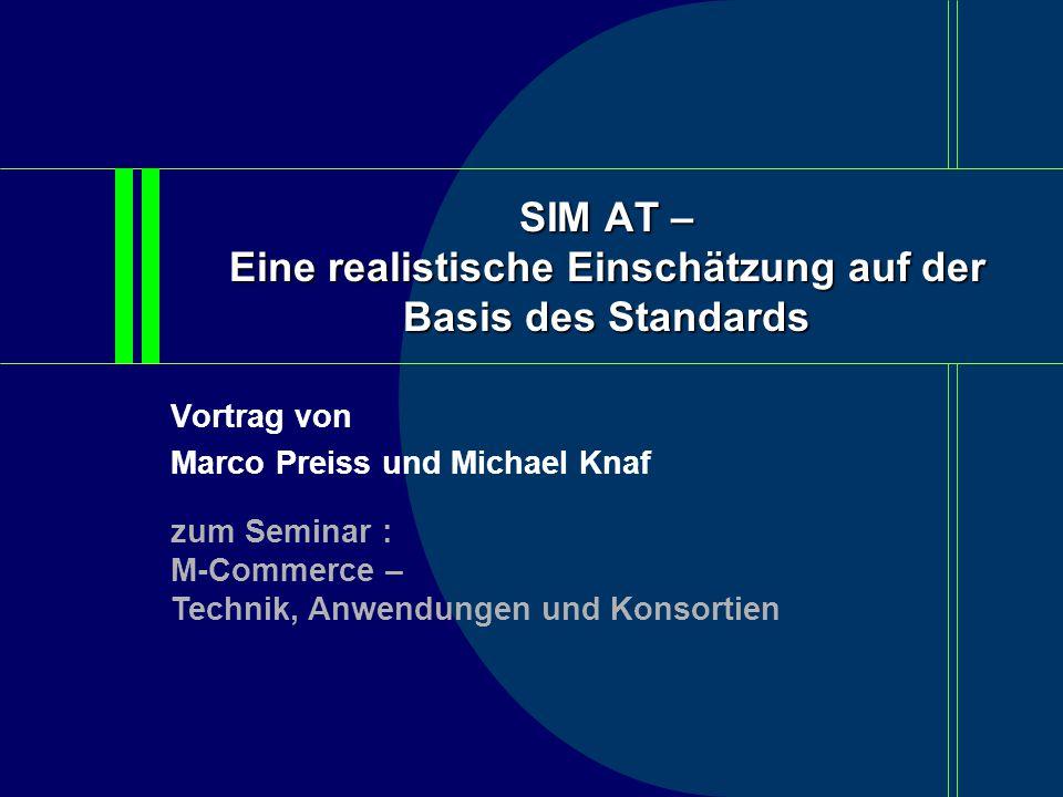 SIM AT – Eine realistische Einschätzung auf der Basis des Standards Folie 32 Agenda 1.Grundlagen über Chipkarten 2.Das SIM AT 3.Der Einsatz in der Praxis 4.Vergleich mit anderen aktuellen Entwicklungen