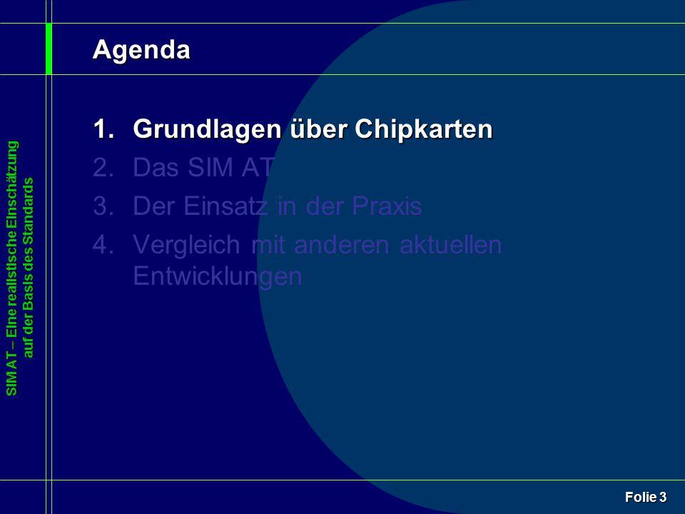 SIM AT – Eine realistische Einschätzung auf der Basis des Standards Folie 4 Typen von Chipkarten (1/3) ¢Reine Speicherkarten –Speichergröße i.d.R.