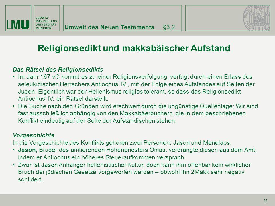 Umwelt des Neuen Testaments§3,2 11 Religionsedikt und makkabäischer Aufstand Das Rätsel des Religionsedikts Im Jahr 167 vC kommt es zu einer Religions