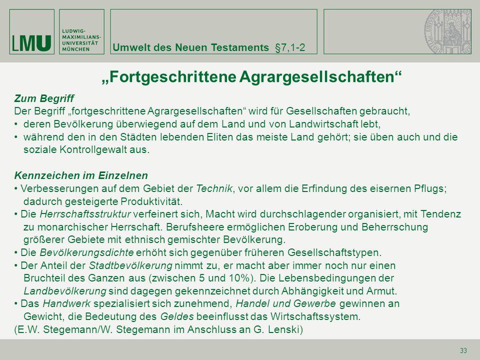 """Umwelt des Neuen Testaments§7,1-2 33 """"Fortgeschrittene Agrargesellschaften"""" Zum Begriff Der Begriff """"fortgeschrittene Agrargesellschaften"""" wird für Ge"""