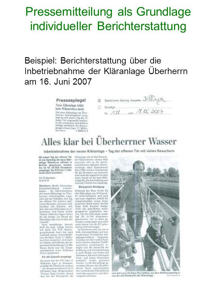 Pressemitteilung als Grundlage individueller Berichterstattung Beispiel: Berichterstattung über die Inbetriebnahme der Kläranlage Überherrn am 16.