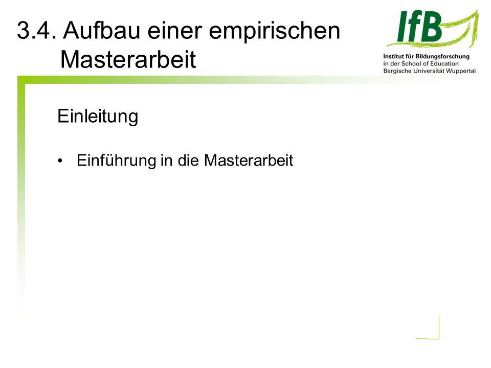 Einleitung Einführung in die Masterarbeit 3.4. Aufbau einer empirischen Masterarbeit
