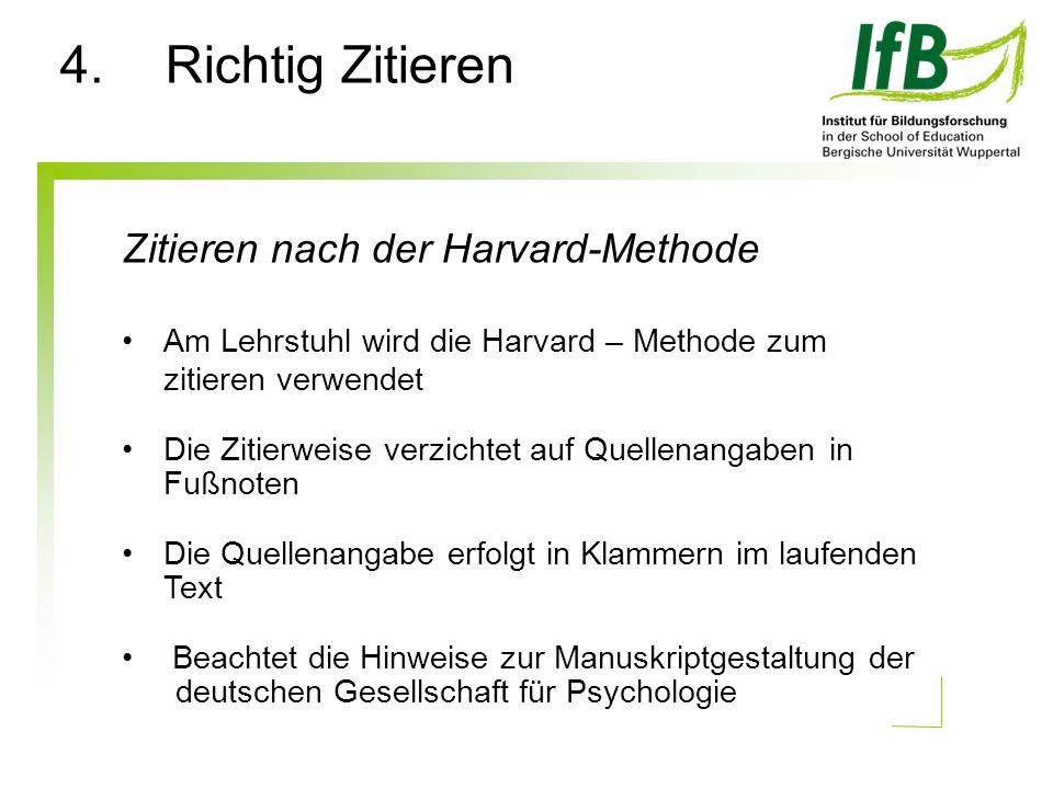 Zitieren nach der Harvard-Methode Am Lehrstuhl wird die Harvard – Methode zum zitieren verwendet Die Zitierweise verzichtet auf Quellenangaben in Fußn