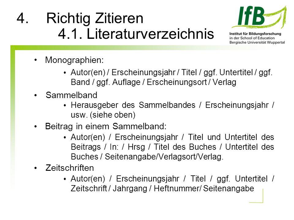 Monographien: Autor(en) / Erscheinungsjahr / Titel / ggf. Untertitel / ggf. Band / ggf. Auflage / Erscheinungsort / Verlag Sammelband Herausgeber des