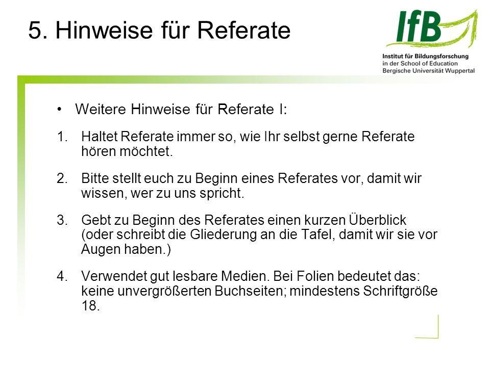 Weitere Hinweise für Referate I: 1.Haltet Referate immer so, wie Ihr selbst gerne Referate hören möchtet.