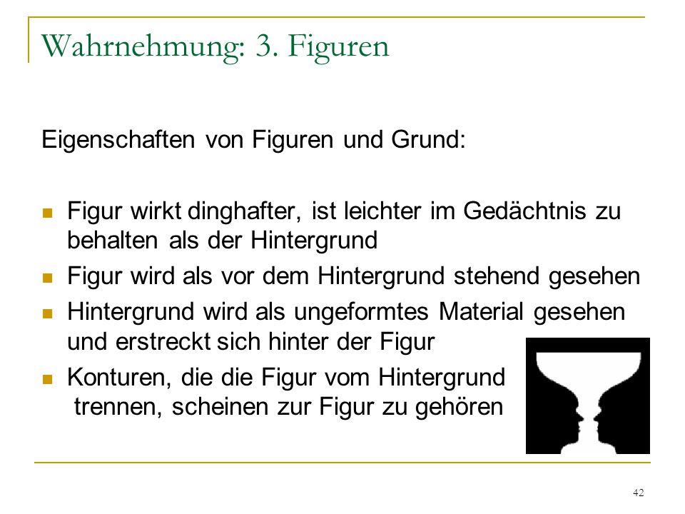 41 Wahrnehmung: 3. Figuren Figur-Grund-Trennung Bei der Untersuchung der Figur-Grund-Trennung verwendeten die Gestaltpsychologen Kippfiguren Rubinsche