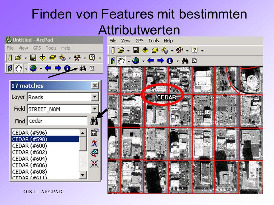 GIS II: ARCPADRamses Henin Finden von Features mit bestimmten Attributwerten