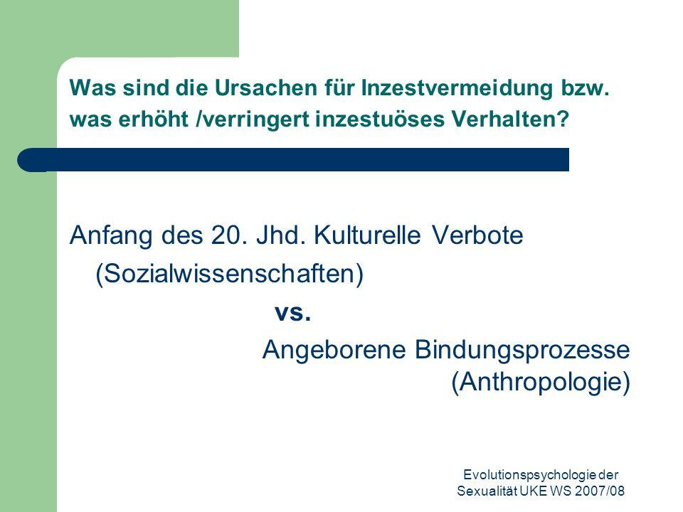 Evolutionspsychologie der Sexualität UKE WS 2007/08 Was sind die Ursachen für Inzestvermeidung bzw. was erhöht /verringert inzestuöses Verhalten? Anfa