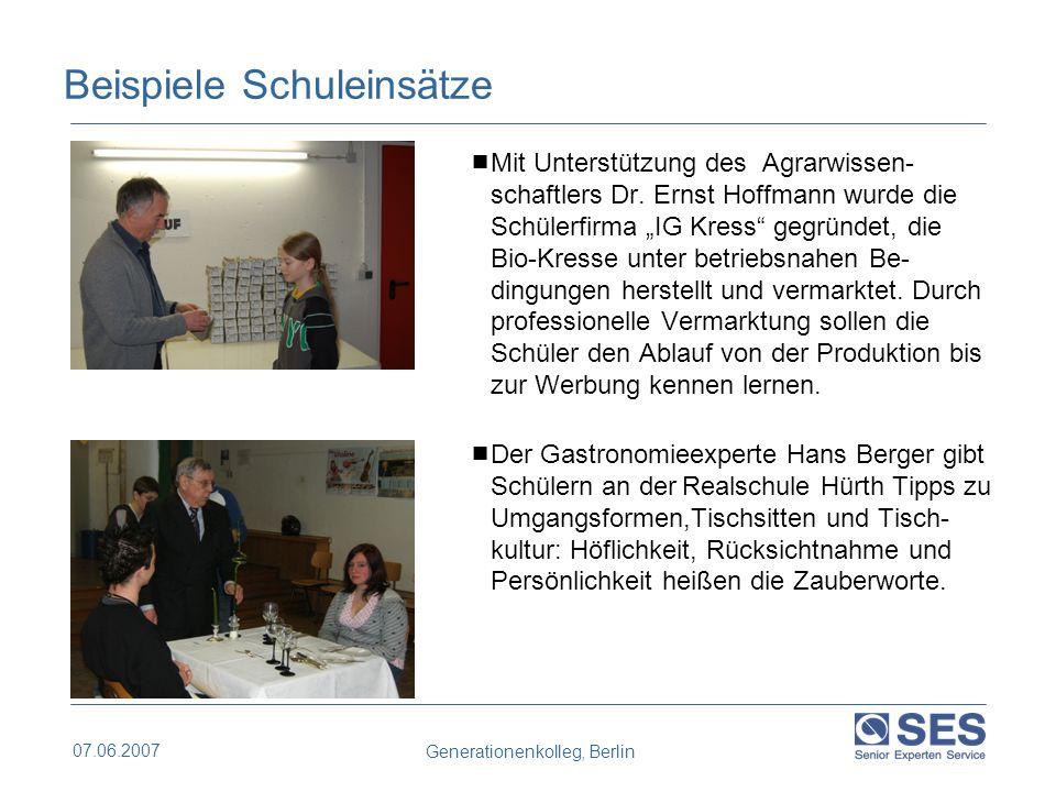 07.06.2007 Generationenkolleg, Berlin Beispiele Schuleinsätze  Mit Unterstützung des Agrarwissen- schaftlers Dr.