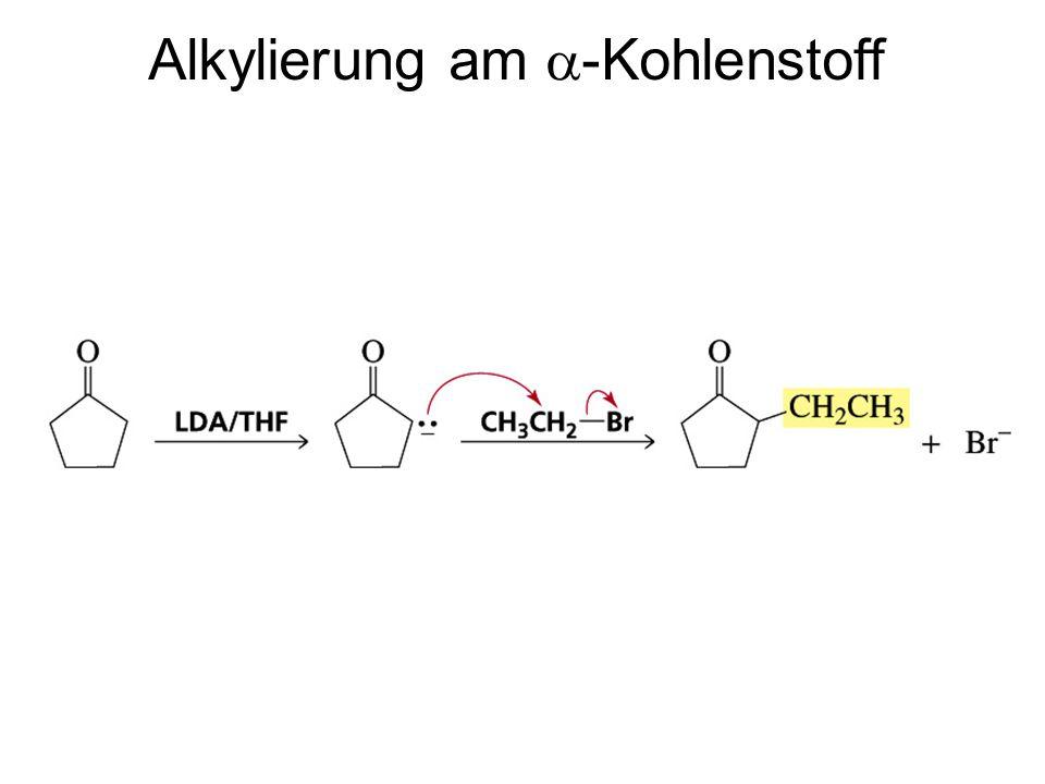 Alkylierung am  -Kohlenstoff