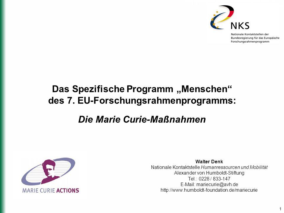 """1 Das Spezifische Programm """"Menschen"""" des 7. EU-Forschungsrahmenprogramms: Die Marie Curie-Maßnahmen Walter Denk Nationale Kontaktstelle Humanressourc"""