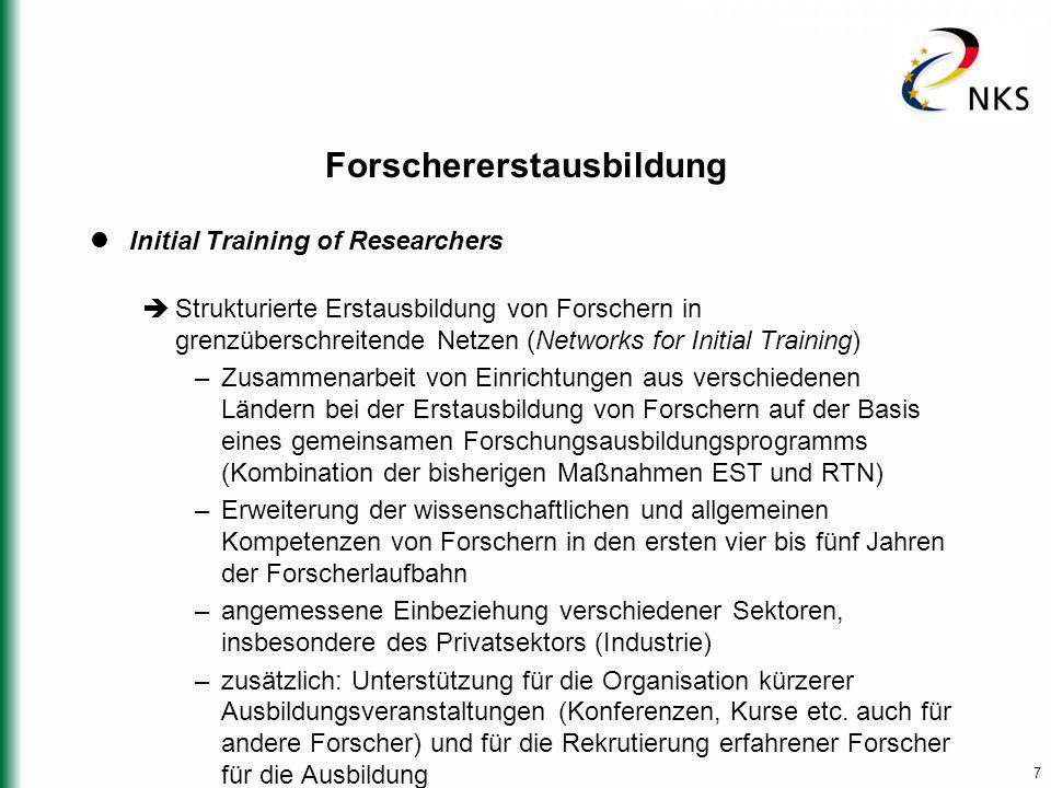 7 Forschererstausbildung Initial Training of Researchers  Strukturierte Erstausbildung von Forschern in grenzüberschreitende Netzen (Networks for Ini