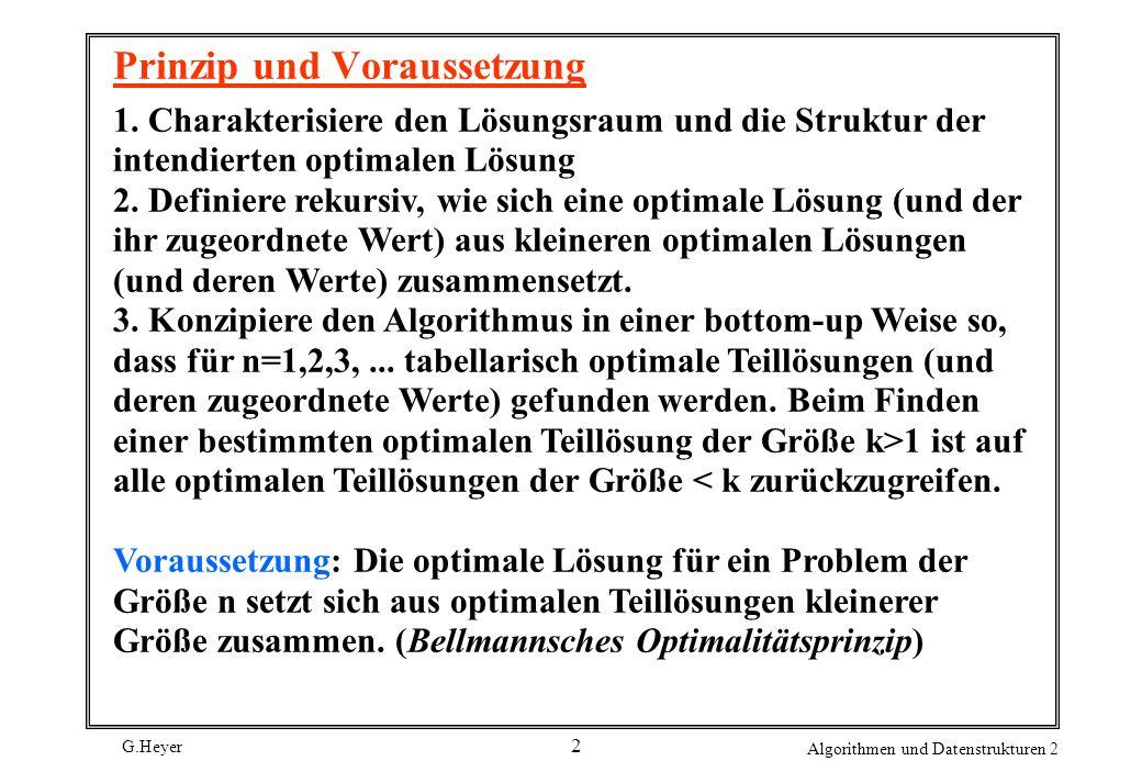 G.Heyer Algorithmen und Datenstrukturen 2 2 Prinzip und Voraussetzung 1.