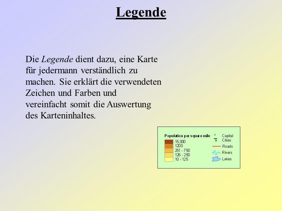 Die Legende dient dazu, eine Karte für jedermann verständlich zu machen. Sie erklärt die verwendeten Zeichen und Farben und vereinfacht somit die Ausw
