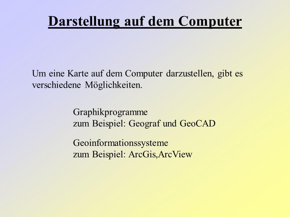 Um eine Karte auf dem Computer darzustellen, gibt es verschiedene Möglichkeiten. Graphikprogramme zum Beispiel: Geograf und GeoCAD Geoinformationssyst