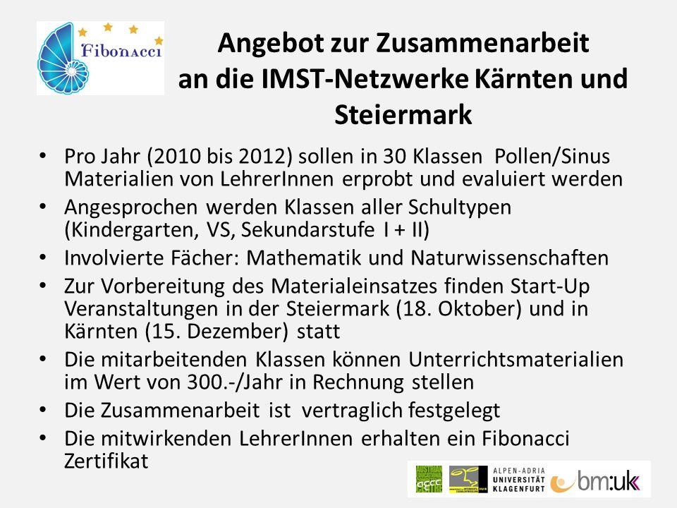Angebot zur Zusammenarbeit an die IMST-Netzwerke Kärnten und Steiermark Pro Jahr (2010 bis 2012) sollen in 30 Klassen Pollen/Sinus Materialien von LehrerInnen erprobt und evaluiert werden Angesprochen werden Klassen aller Schultypen (Kindergarten, VS, Sekundarstufe I + II) Involvierte Fächer: Mathematik und Naturwissenschaften Zur Vorbereitung des Materialeinsatzes finden Start-Up Veranstaltungen in der Steiermark (18.