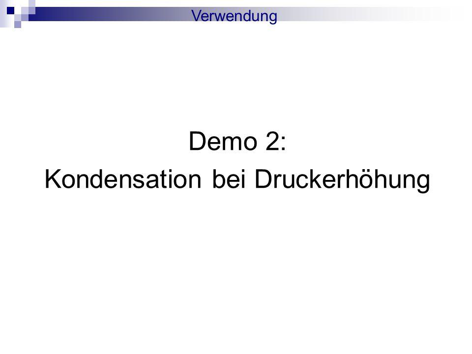 Demo 2: Kondensation bei Druckerhöhung Verwendung