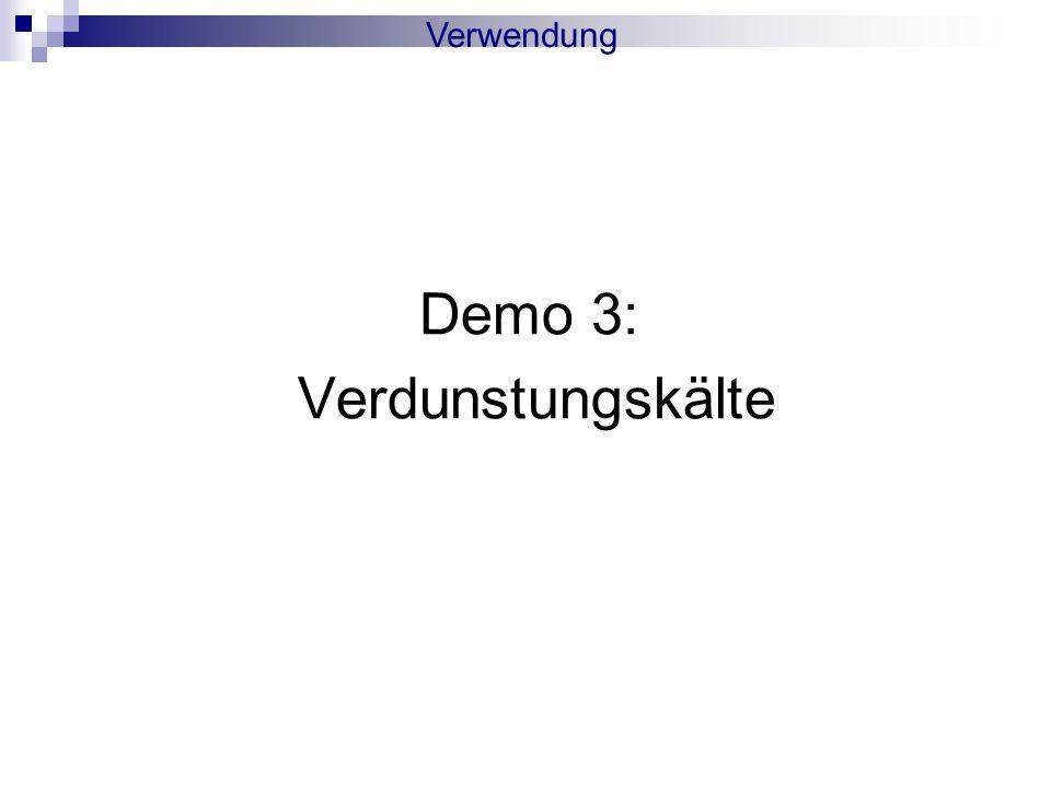 Demo 3: Verdunstungskälte Verwendung