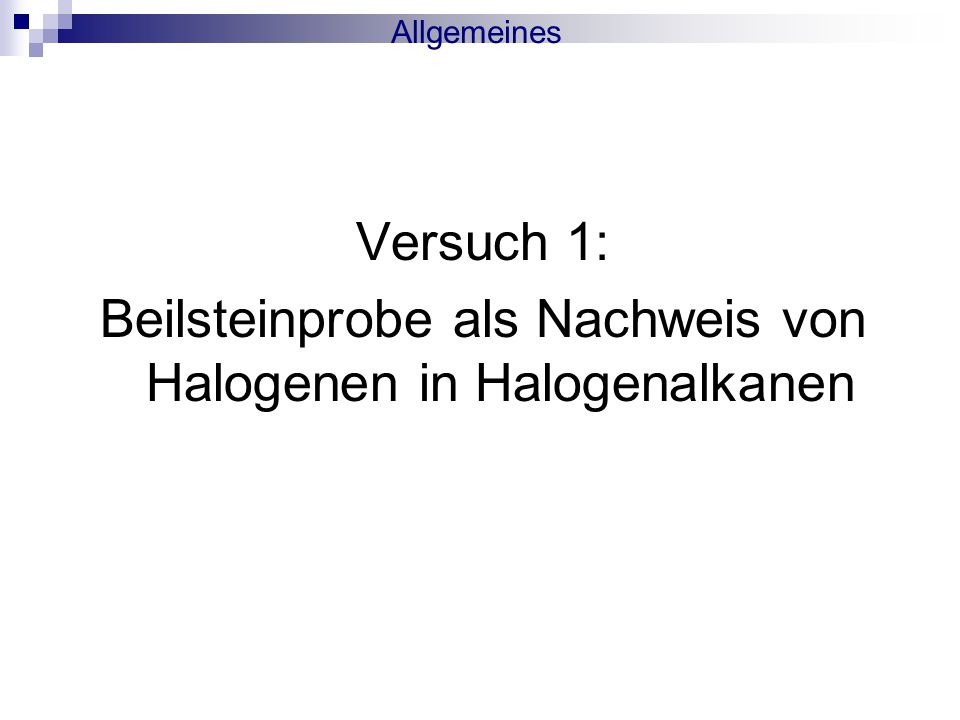 Versuch 1: Beilsteinprobe als Nachweis von Halogenen in Halogenalkanen Allgemeines