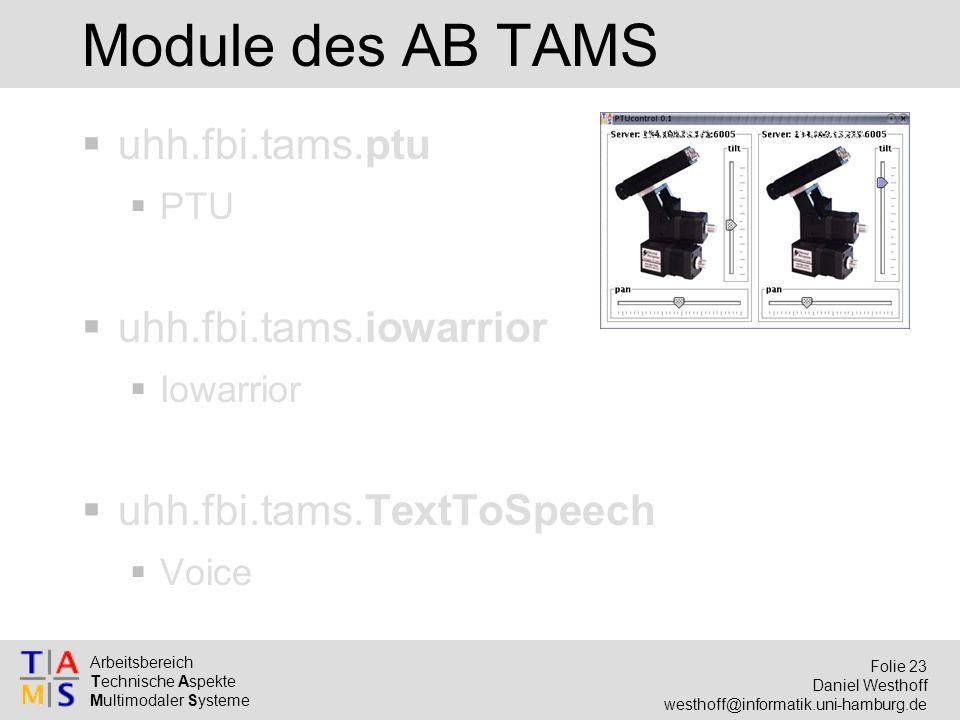 Arbeitsbereich Technische Aspekte Multimodaler Systeme Folie 23 Daniel Westhoff westhoff@informatik.uni-hamburg.de Module des AB TAMS  uhh.fbi.tams.p