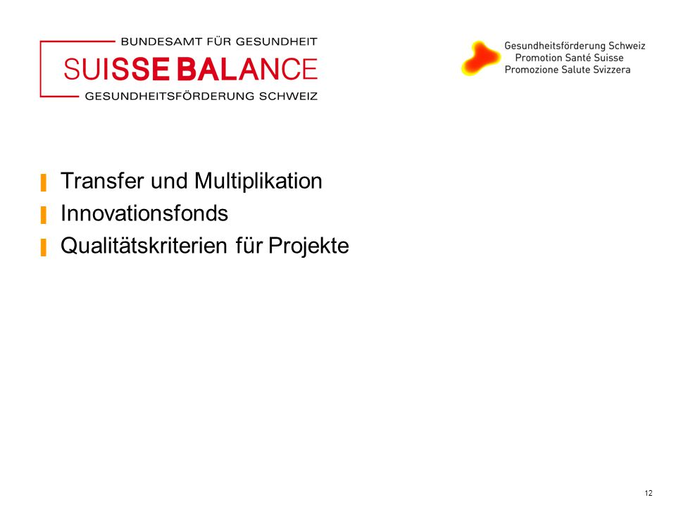 ▐ Transfer und Multiplikation ▐ Innovationsfonds ▐ Qualitätskriterien für Projekte 12