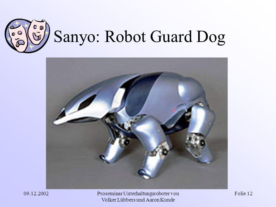09.12.2002Proseminar Unterhaltungsroboter von Volker Lübbers und Aaron Kunde Folie 12 Sanyo: Robot Guard Dog