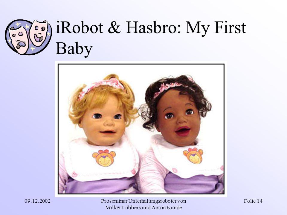 09.12.2002Proseminar Unterhaltungsroboter von Volker Lübbers und Aaron Kunde Folie 14 iRobot & Hasbro: My First Baby
